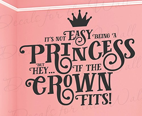 its-not-easy-being-a-princess-but-hey-if-the-crown-fits-girl-room-kid-baby-nursery-woman-daughter-fu