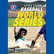 Baseball World Series: Little League, Book 5 | Matt Christopher