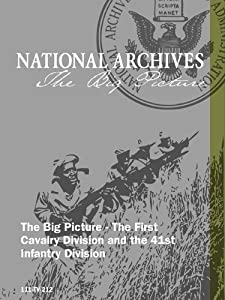 The Big Picture - The First Cavalry Division and the 41st Infantry Division