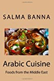 Arabic Cuisine - Foods from the Middle East