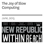 The Joy of Slow Computing | Nathan Schneider