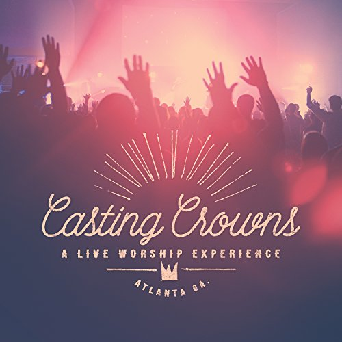 Casting Crowns - A Live Worship Experience - Zortam Music