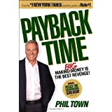 Payback Time: Making Big Money Is the Best Revenge!by Phil Town