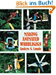 Making Animated Whirligigs (Woodworki...