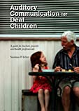 Auditory Communication for Deaf Children: A Guide for Teachers, Parents and Health Professionals
