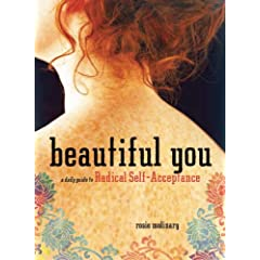 Learn more about the book, Beautiful You: A Daily Guide to Radical Self Acceptance