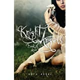 Knight Angels: Book of Love (Book One) ~ Abra Ebner