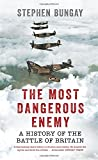 img - for The Most Dangerous Enemy: A History of the Battle of Britain book / textbook / text book