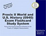 Praxis II World and US History (0940) Exam Flashcard Study System: Praxis II Test Practice Questions & Review for the Praxis II: Subject Assessments