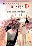 Vampire Hunter D Volume 9: The Rose Princess (v. 9)