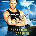 Storm Force (       UNABRIDGED) by Susannah Sandlin Narrated by Alexander Cendese