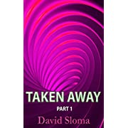 "Taken Away - Part 1 (of 3) (Kindle Edition) By David Sloma          Buy new: $2.99     Customer Rating:       First tagged ""ufo"" by D writer"
