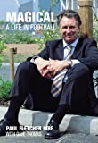 img - for Magical: A Life in Football book / textbook / text book