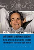 ..Qu' te importa lo que piensen los dem s? / What do you Care What Others People Think?: Nuevas aventuras de un curioso personaje como le fueron ... Referring to Ralph Leighto (Spanish Edition) (8420651931) by Feynman, Richard Phillips