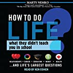 How to Do Life: What They Didn't Teach You in School | Marty Nemko