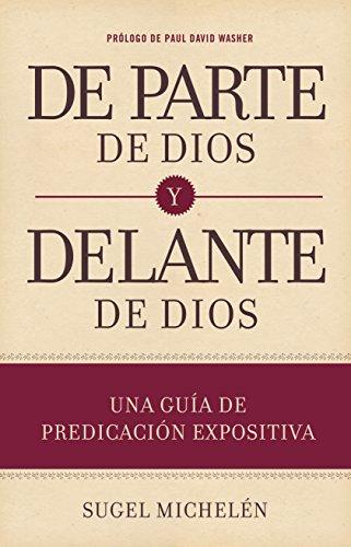 Departe de Dios y delante de Dios/ On behalf of God and before God: Una guía de predicación expositiva/ Expository preaching Guide