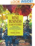 Wine Business Case Studies: Thirteen...