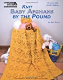 Knit Baby Afghans by the Pound (Leisure Arts #5513)