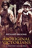 img - for Aboriginal Victorians: A History Since 1800 by Richard Broome (2007-09-19) book / textbook / text book