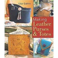 【クリックでお店のこの商品のページへ】Making Leather Purses & Totes: Lisa Galvin: 洋書