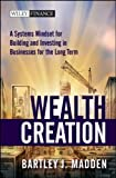 img - for Wealth Creation: A Systems Mindset for Building and Investing in Businesses for the Long Term book / textbook / text book