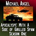 Apocalypse with a Side of Grilled Spam: The Strangelets Series, Season One (       UNABRIDGED) by Michael Angel Narrated by Jon Goffena