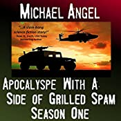 Apocalypse with a Side of Grilled Spam: The Strangelets Series, Season One | [Michael Angel]