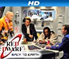 Red Dwarf [HD]: Red Dwarf: Back to Earth [HD]
