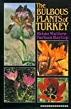 The Bulbous Plants of Turkey: An Illustrated Guide to the Bulbous Petaloid Monocotyledons of Turkey : Amaryllidaceae-Iridaceae-Liliaceae (0713445173) by Baytop, Turhan
