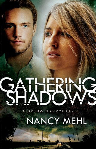 Nancy Mehl - Gathering Shadows (Finding Sanctuary Book #1)