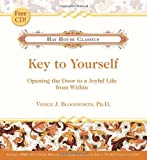 Key to Yourself: Opening the Door to a Joyful Life from Within (Hay House Classics) (1401907989) by Bloodworth Ph.D., Venice J