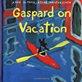 Gaspard on Vacation (Gaspard and Lisa Books)