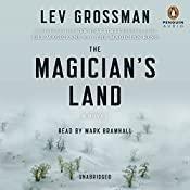 The Magician's Land: The Magicians, Book 3 | Lev Grossman