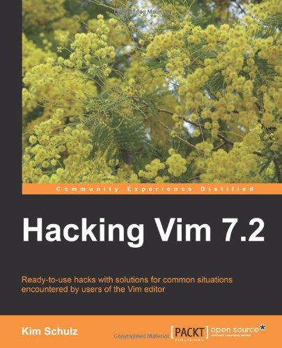 Hacking Vim 7.2 (Community Experience Distilled)