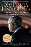America Unbound: The Bush Revolution in Foreign Policy (0471741507) by Ivo H. Daalder