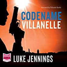 Codename Villanelle (       UNABRIDGED) by Luke Jennings Narrated by Yolanda Kettle