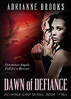 DAWN OF DEFIANCE (Defiance Gray Book 3)