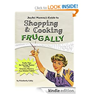 FREE KINDLE BOOK: Joyful Momma's Guide to Shopping and Cooking Frugally