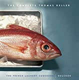 The Complete Thomas Keller: The French Laundry Cookbook & Bouchon