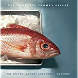 The Complete Thomas Keller: The French Laundry Cookbook & Bouchon ~ Thomas Keller