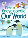 Felicity Brooks Our World (Usborne First Encyclopedias) (Usborne First Encyclopaedias)