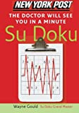 img - for New York Post The Doctor Will See You in a Minute Sudoku: The Official Utterly Addictive Number-Placing Puzzle book / textbook / text book