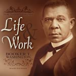 An Autobiography: The Story of My Life and Work | Booker T. Washington