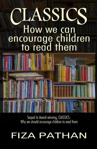 Classics: How we can encourage children to read them: Volume 2