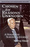 img - for Chosen for Reasons Unknown: A Survivor's Journey by Ebner, Mark (2010) Paperback book / textbook / text book