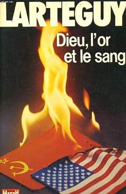 Dieu, l'or et le sang par Jean Lartéguy