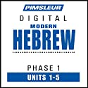 Hebrew Phase 1, Unit 01-05: Learn to Speak and Understand Hebrew with Pimsleur Language Programs  by Pimsleur