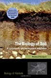 The Biology of Soil: A Community and Ecosystem Approach (Biology of Habitats) [Paperback] [2005] Richard D. Bardgett