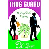 Thug Guard (The Cozy Cash Mysteries Book 1) ~ D. D. Scott