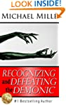 Recognizing and Defeating the Demonic...